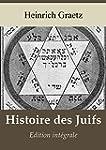 Histoire des Juifs (Edition int�grale)