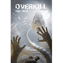 Overkill - Asylum: Zombie-Thriller (Spannung, Apokalypse, Endzeit, Dystopie)