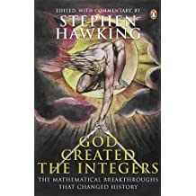 God Created The Integers: The Mathematical Breakthroughs that Changed History by Stephen Hawking (2007-10-09)