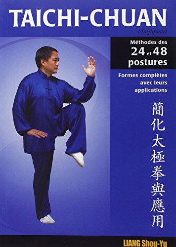 Taichi-Chuan: La méthode des 24 et 48 postures avec applications martiales