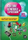 Culture générale et expression BTS 2e année éd. 2014 Ces objets qui nous envahissent - Cahier de TD