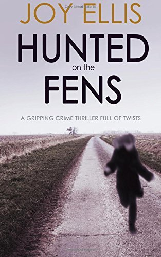 HUNTED ON THE FENS a gripping crime thriller full of twists by Joy Ellis (2016-07-22)