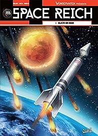 Wunderwaffen présente Space Reich, tome 3 : Objectif Von Braun par Richard D. Nolane