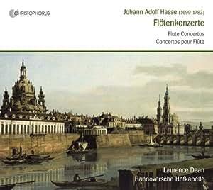 Johann Adolf Hasse: Flötenkonzerte h-Moll, C-Dur, D-Dur, G-Dur / Sonata A-Dur / Trio e-Moll / Sinfonia G-Dur