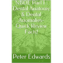 NBDE Part I : Dental Anatomy, Occlusion, and Anomalies- Quick Review Facts for National Board Dental Exam Part 1!