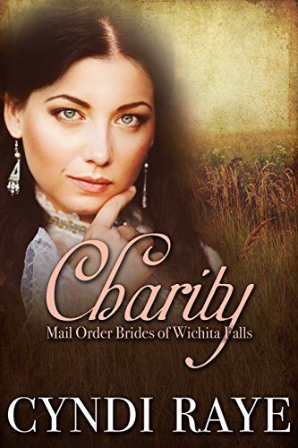Charity: Mail Order Brides Of Wichita Falls Series - Book 4 (English Edition)