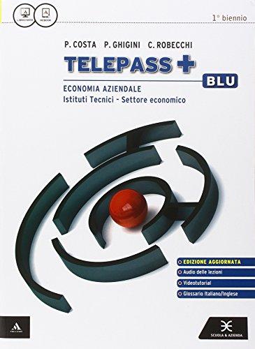 Telepass +. Ediz. blu aggiornata. Vol. unico. Per gli Ist. tecnici e professionali. Con e-book. Con espansione online
