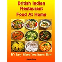British Indian Restaurant Food At Home: It's Easy When You Know How