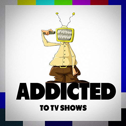 Addicted to TV Shows