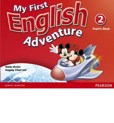 [( My First English Adventure Level 2 Pupil's Book: 2 )] [by: Mady Musiol] [Jan-2010]