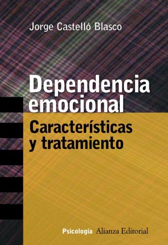 Dependencia emocional: Características y tratamiento (Alianza Ensayo)