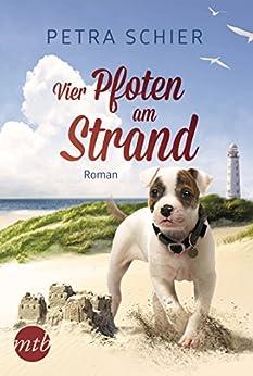 Vier Pfoten am Strand: Liebesroman von [Schier, Petra]