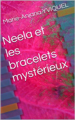 Neela et les bracelets mystérieux