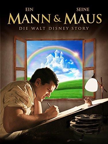 Ein Mann & seine Maus: die Walt Disney Story