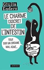 Le charme discret de l'intestin - Tout sur un organe mal aimé de Jill Enders