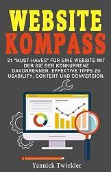 Der Website Kompass: Die perfekte Internetpräsenz für Ihr Geschäft und 12 Wege zu mehr Umsatz auf Ihrer Website
