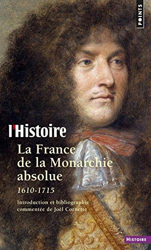 La France de la monarchie absolue, 1610-1715