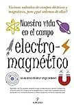 Nuestra vida en el campo electromagnético (Divulgacion Cientifica)