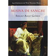 MISIVA DE SANGRE: (LAS CRÓNICAS DE TITO VALERIO NERVA I)