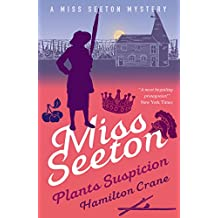 Miss Seeton Plants Suspicion (A Miss Seeton Mystery Book 15) (English Edition)