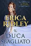 Il duca sbagliato: un romanzo rosa storico (i duchi di guerra Vol. 7)