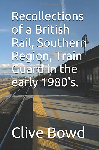 recollections-of-a-british-rail-southern-region-train-guard-in-the-early-1980s