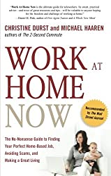 Work at Home Now: The No-nonsense Guide to Finding Your Perfect Home-based Job, Avoiding Scams, and Making a Great Living by Christine Durst (2009-11-20)