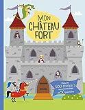 Mon château fort : Plus de 500 stickers repositionnables et 50 pochoirs