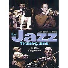 Le Jazz français de 1900 à aujourd'hui