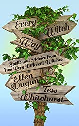 Every Witch Way: Spells and Advice from Two Very Different Witches (English Edition)