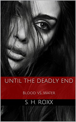 Until The Deadly End: Blood vs. Water