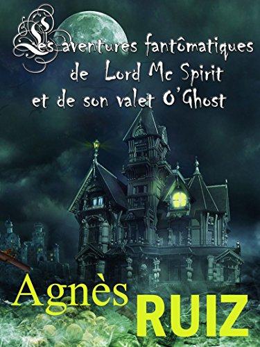 Les aventures fantomatiques de Lord Mc Spirit et de son valet O'Ghost por Agnès RUIZ