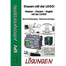 Paffe, Markus, Bd.2 : Fachlehrgang, Teilnehmerunterlagen, Lösungen, CD-ROM Messen - Steuern - Regeln mit der LOGO!. Für Windows