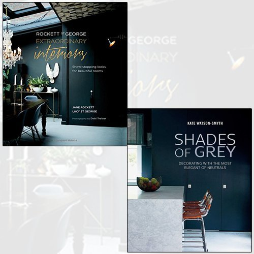 Rockett St George,Shades of Grey 2 Books Collection Set - Extraordinary Interiors: Show-stopping looks for unique interiors,Decorating with the most elegant of neutrals