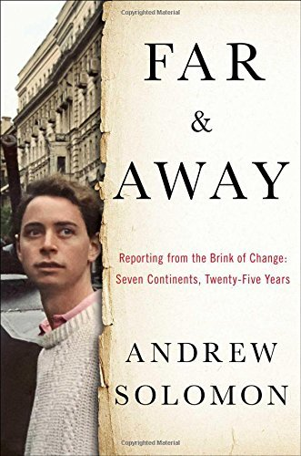 Portada del libro Far and Away: Reporting from the Brink of Change by Andrew Solomon (2016-04-19)