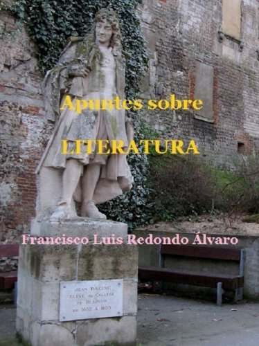 Apuntes sobre Literatura por Francisco Luis Redondo Alvaro