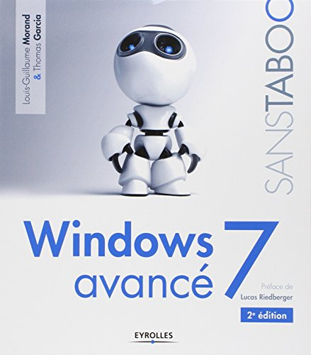 Windows 7 avancé par Thomas Garcia, Louis-Guillaume Morand