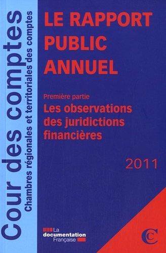 Le rapport public annuel 2011 de la Cour des comptes. 3 volumes