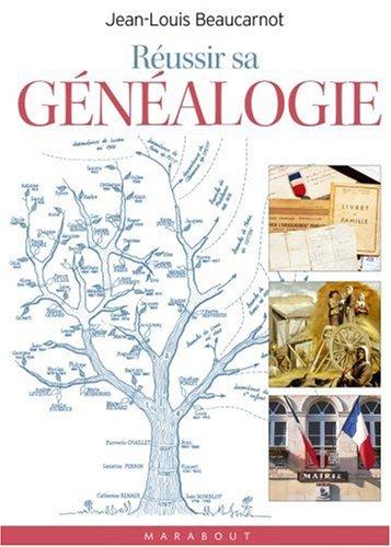 Réussir sa généalogie par Jean-Louis Beaucarnot