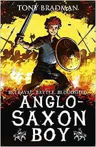 Anglo-Saxon Boy: Amazon.co.uk: Bradman, Tony, Hart, Sam: 9781406363777:  Books