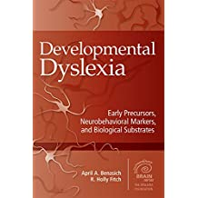 Developmental Dyslexia: Early Precursors, Neurobehavioral Markers and Biological Substrates (Extraordinary Brain)