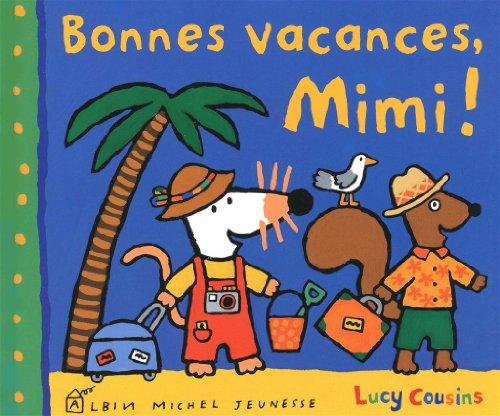 BONNES VACANCES, MIMI ! par Lucy Cousins (Relié)