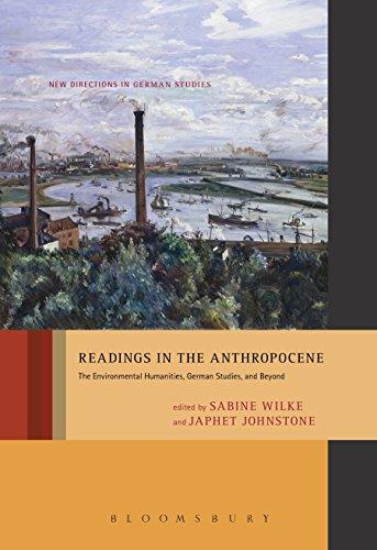 Readings in the Anthropocene: The Environmental Humanities, German Studies, and Beyond (New Directions in German Studies)