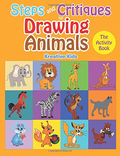 Steps and Critiques for Drawing Animals: The Activity Book