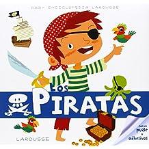 Baby Enciclopedia. Los Piratas (Larousse - Infantil / Juvenil - Castellano - A Partir De 3 Años)