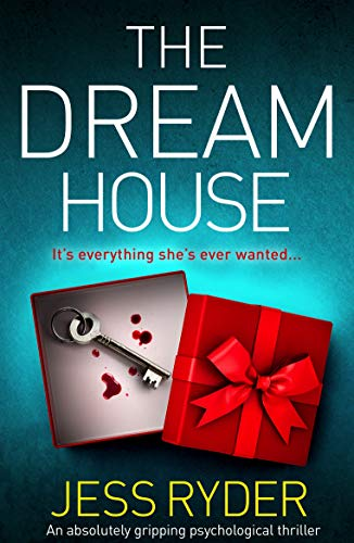 The Dream House: An absolutely gripping psychological thriller by [Ryder, Jess]
