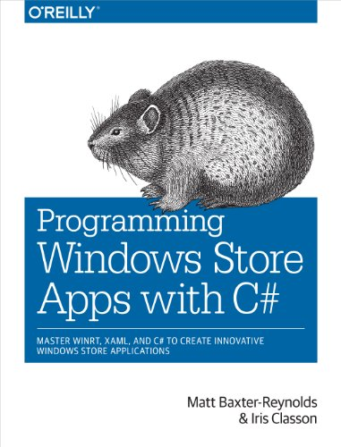 Programming Windows Store Apps with C#: Master WinRT, XAML,  and C# to Create Innovative Windows 8 Applications (English Edition) -