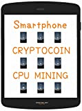 "『 Smartphone CRYPTOCOIN MINING Beginner's Guide 』(9steps / 25min) - Let's run free Mining App at the back of Android and Dig ""8 CRYPTOCOINs"" -[ DOWNLOAD ] 01: Download & Install 02: Open App[ SIGN UP ] 03: Sign up 04: Email & Password 05: PIN..."