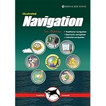 Illustrated Navigation: Traditional, Electronic & Celestial Navigation