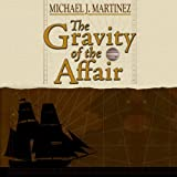 The Gravity of the Affair: Being an Account of Horatio Nelson's First Command Upon the Sea and Stars